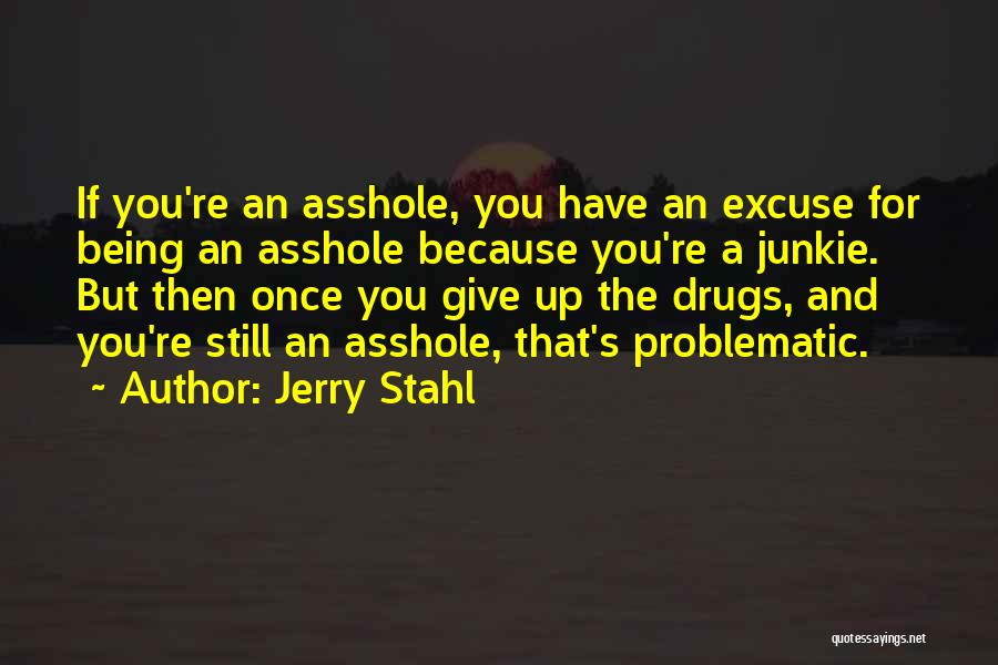 Jerry Stahl Quotes 1588510