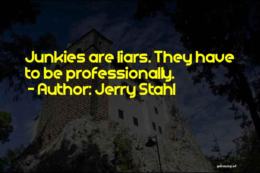 Jerry Stahl Quotes 1606044