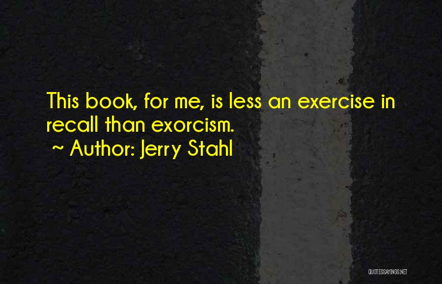 Jerry Stahl Quotes 1619972