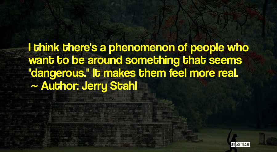 Jerry Stahl Quotes 1663708