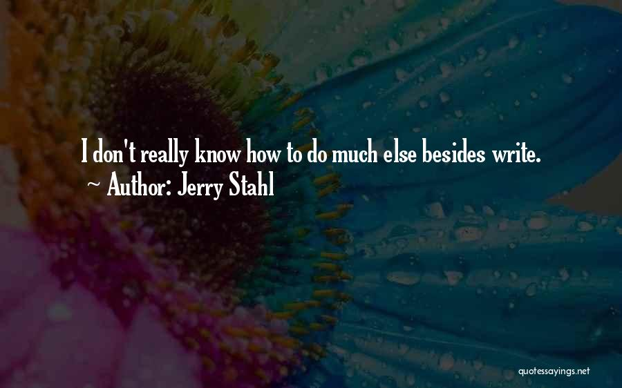 Jerry Stahl Quotes 1739089