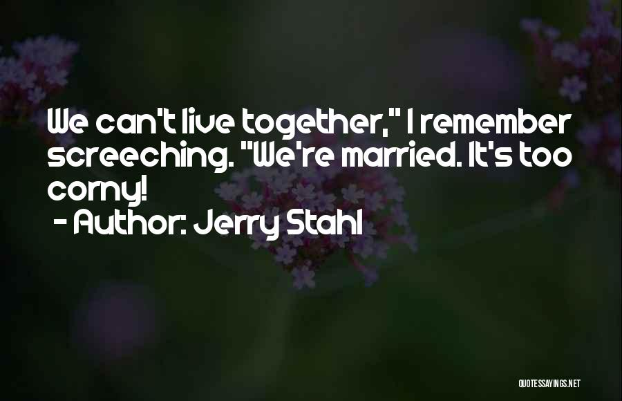 Jerry Stahl Quotes 1808697