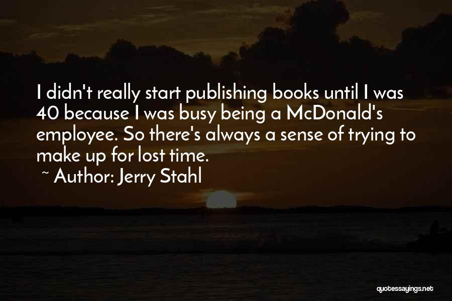 Jerry Stahl Quotes 1877943