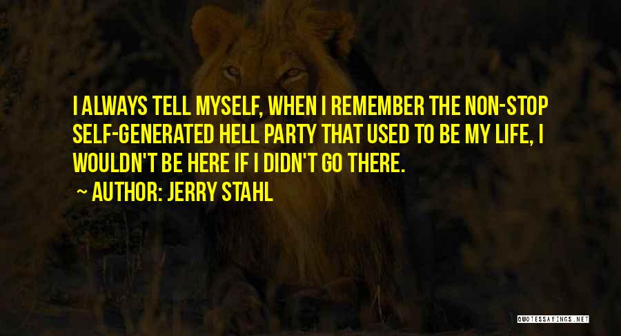Jerry Stahl Quotes 289022