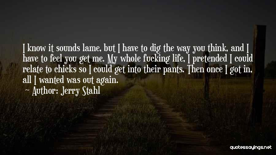 Jerry Stahl Quotes 291241
