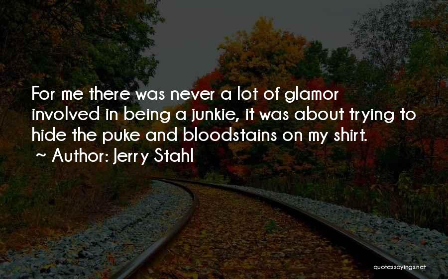 Jerry Stahl Quotes 324253