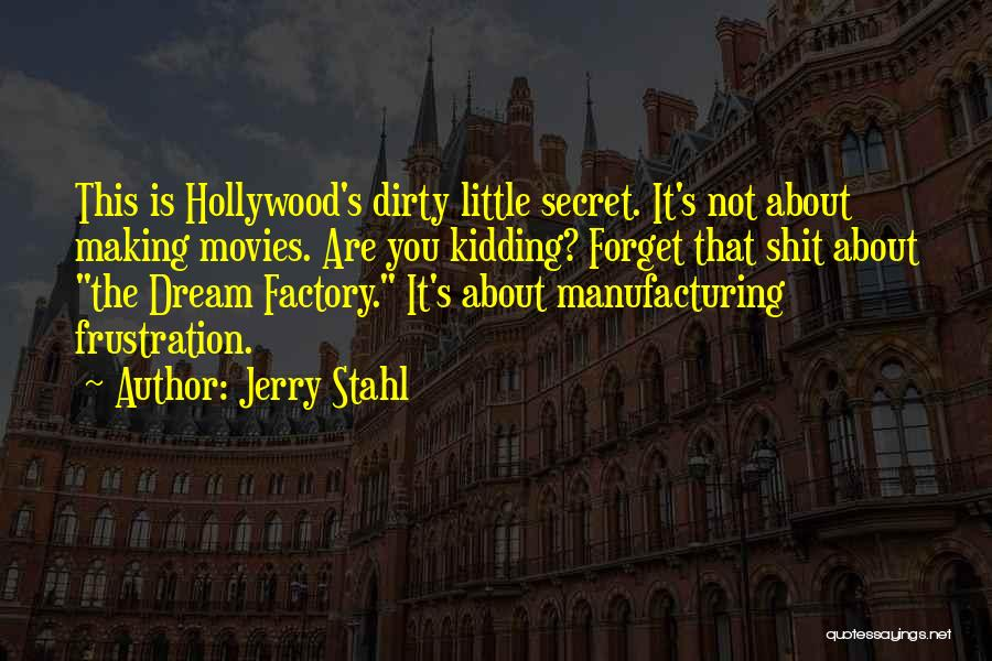 Jerry Stahl Quotes 553310