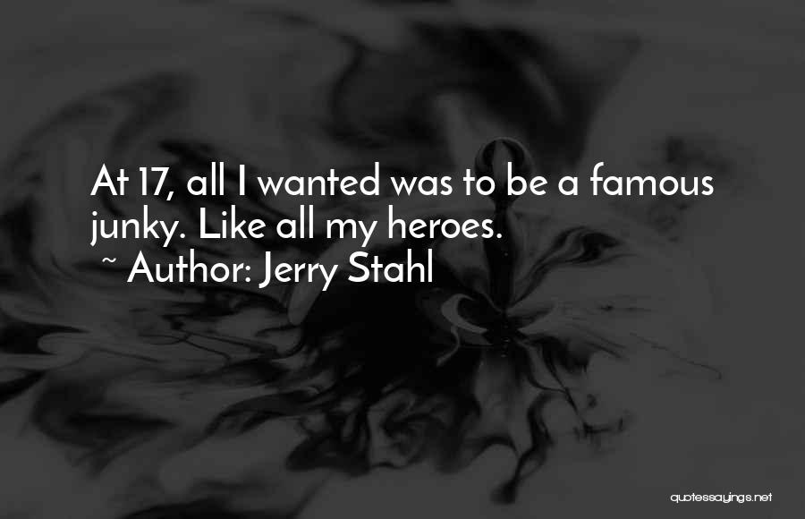 Jerry Stahl Quotes 563977