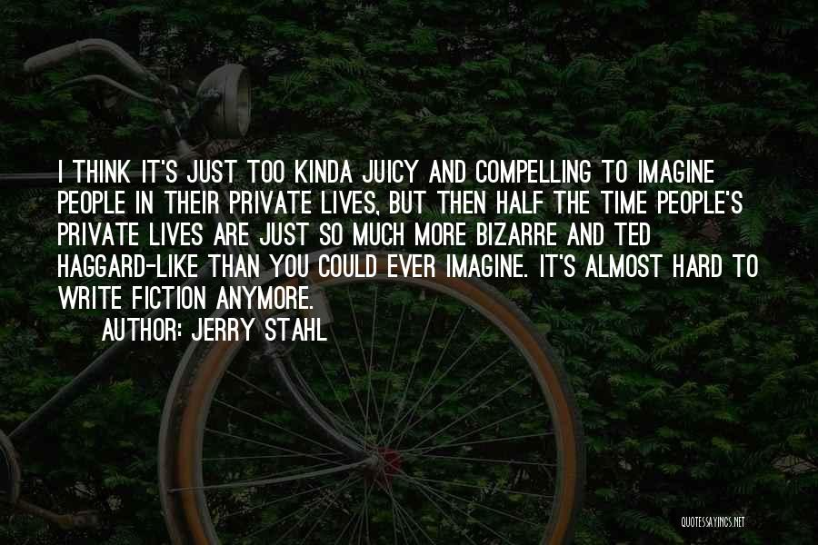 Jerry Stahl Quotes 724923