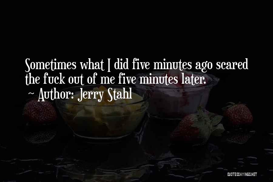Jerry Stahl Quotes 781113