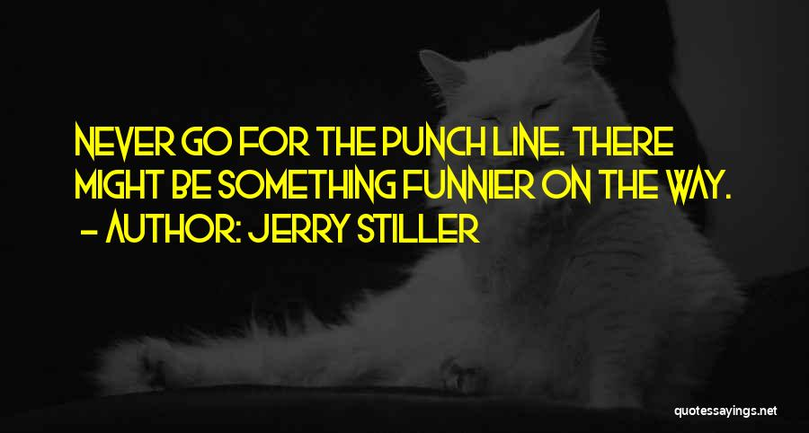 Jerry Stiller Quotes 2008090