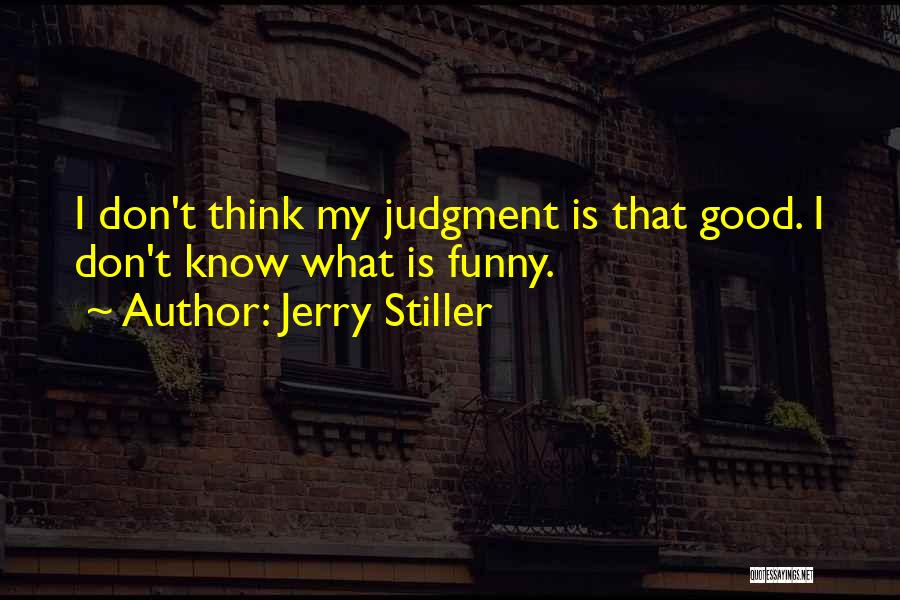 Jerry Stiller Quotes 2143336