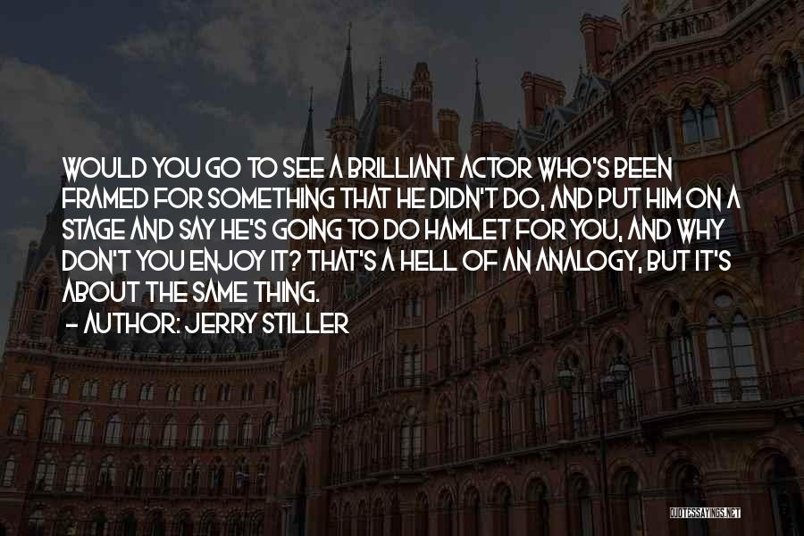 Jerry Stiller Quotes 2166823