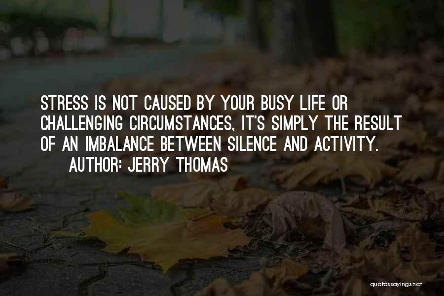 Jerry Thomas Quotes 359862