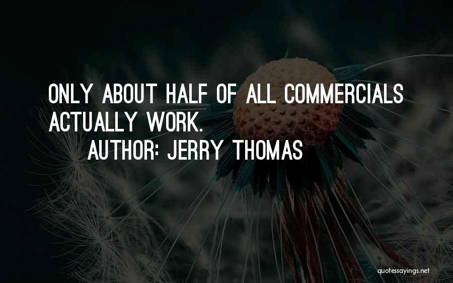 Jerry Thomas Quotes 436200
