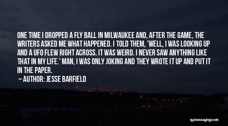 Jesse Barfield Quotes 364862