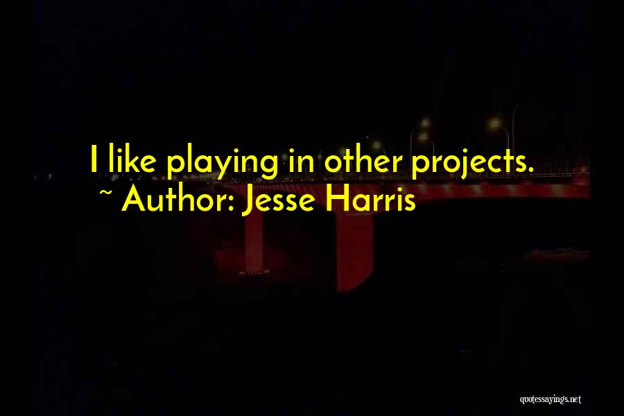 Jesse Harris Quotes 1529278