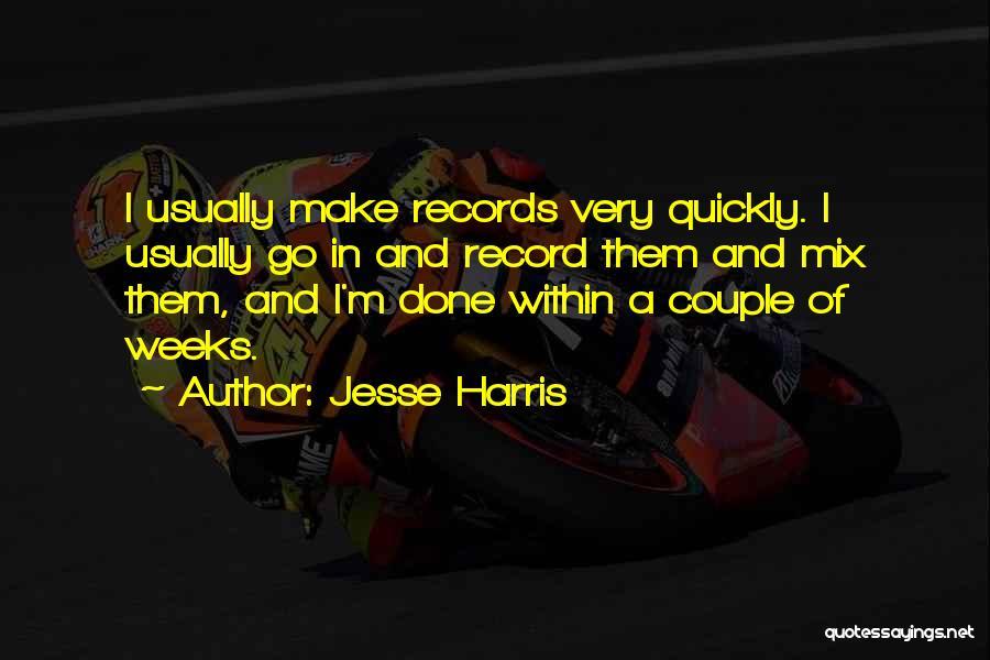 Jesse Harris Quotes 318936