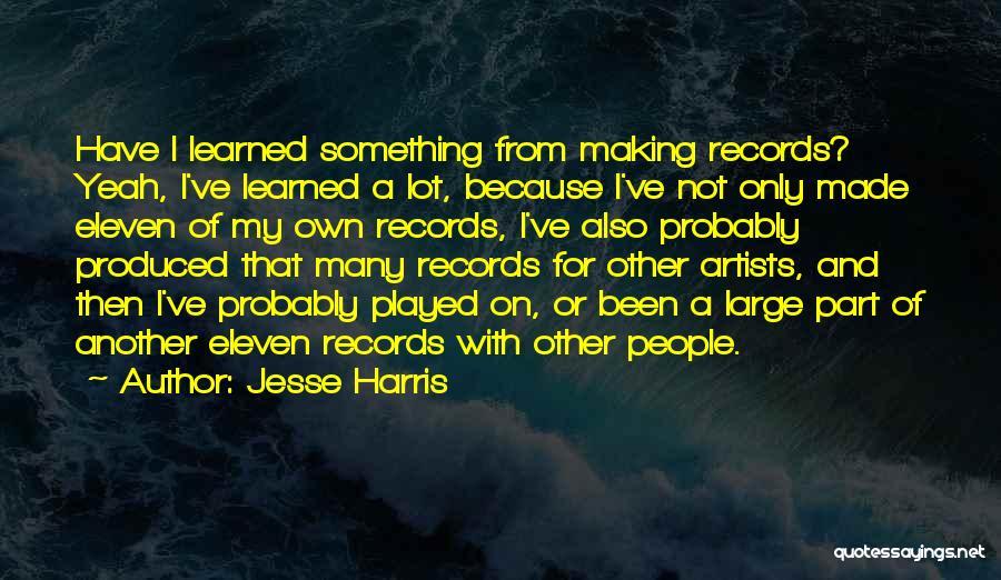 Jesse Harris Quotes 682544