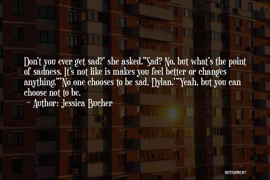 Jessica Bucher Quotes 1051382