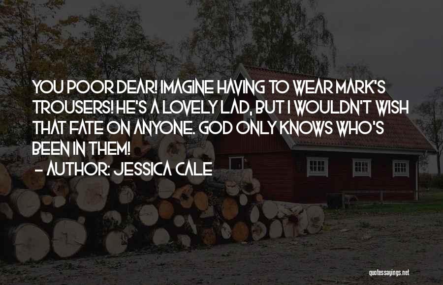Jessica Cale Quotes 1129142