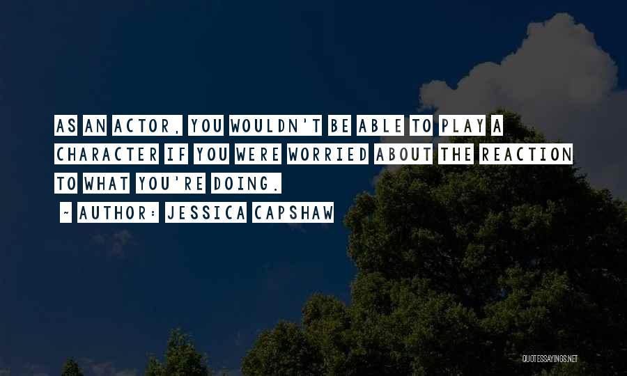 Jessica Capshaw Quotes 1844237