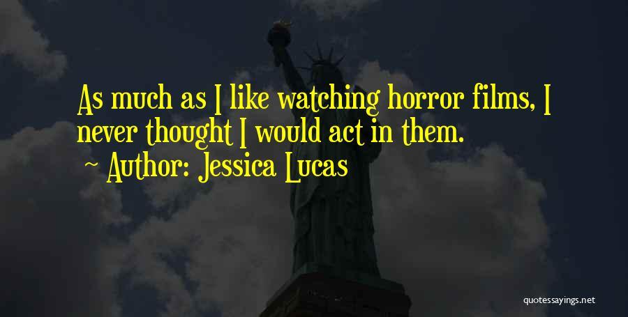 Jessica Lucas Quotes 1192301