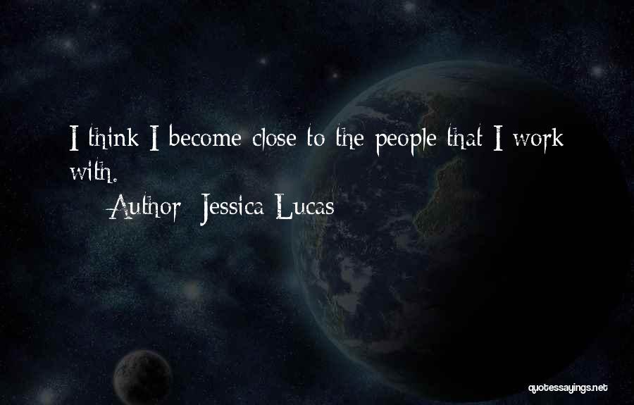 Jessica Lucas Quotes 1581846