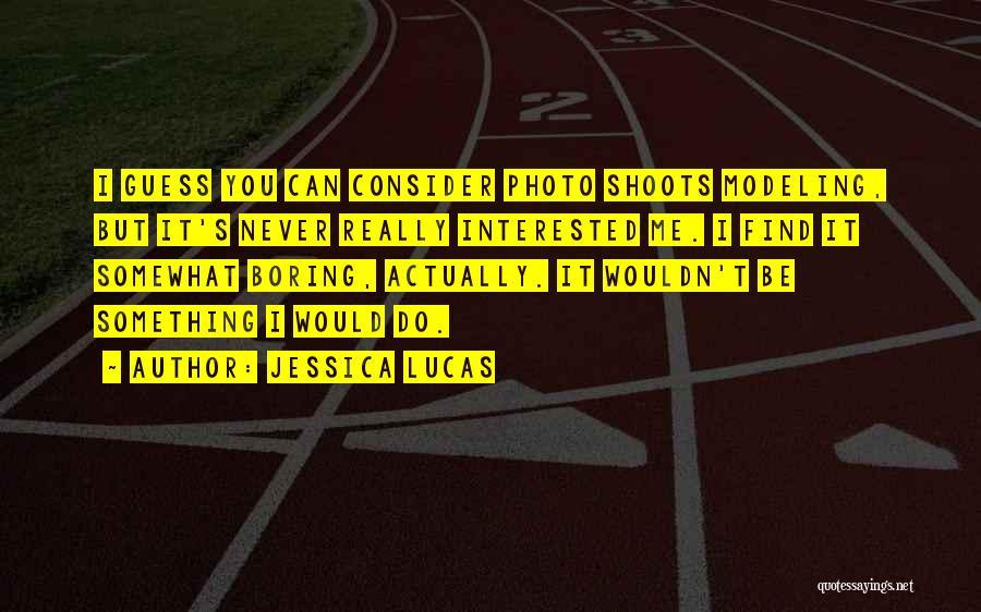 Jessica Lucas Quotes 206999
