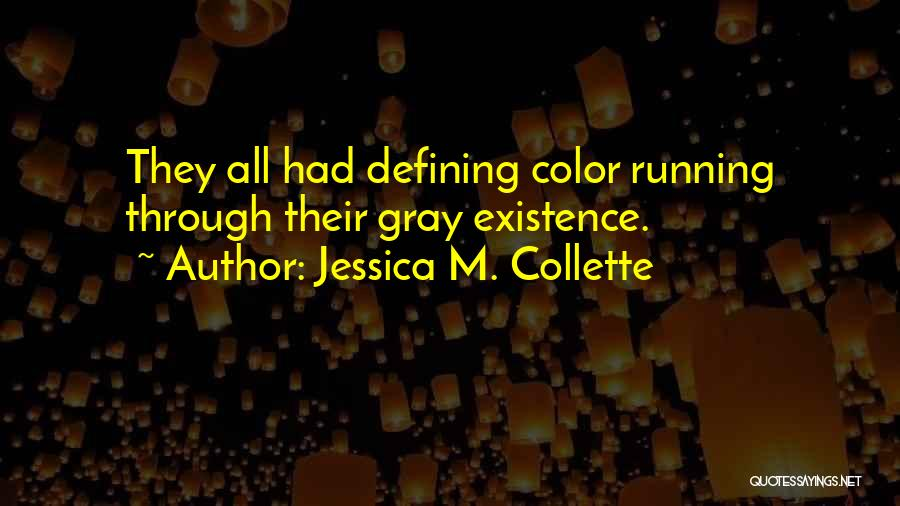 Jessica M. Collette Quotes 1317558