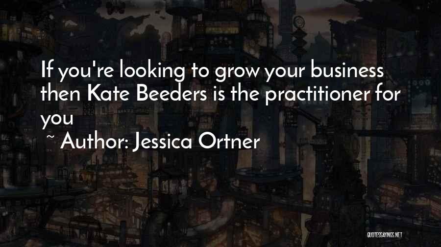 Jessica Ortner Quotes 1225728