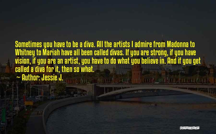 Jessie J. Quotes 1279125