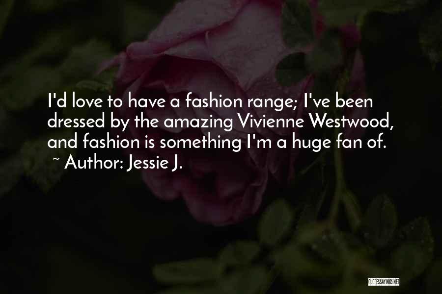 Jessie J. Quotes 1821042