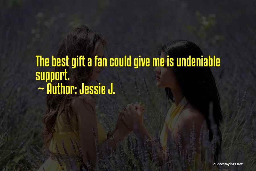 Jessie J. Quotes 1986779
