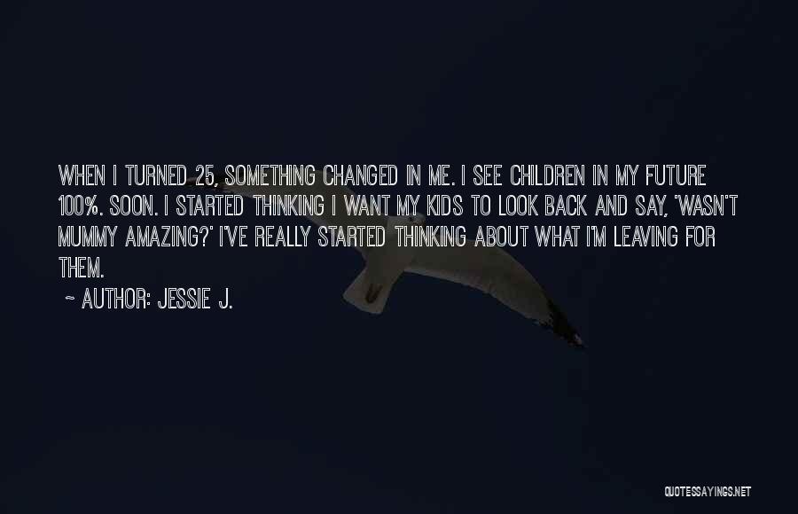 Jessie J. Quotes 307202