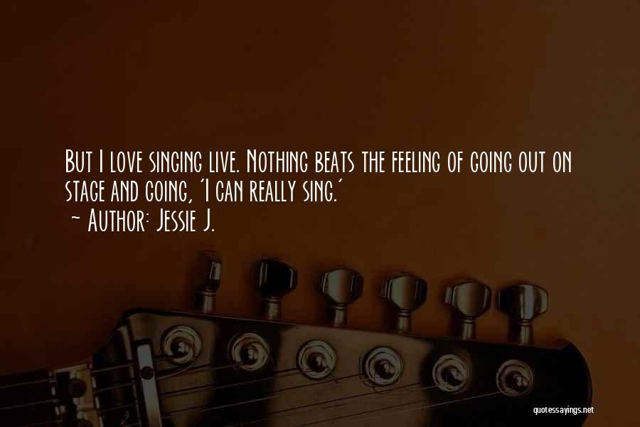 Jessie J. Quotes 458710