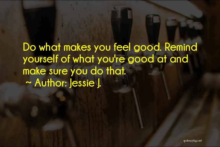 Jessie J. Quotes 465549