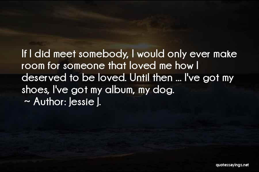 Jessie J. Quotes 491876