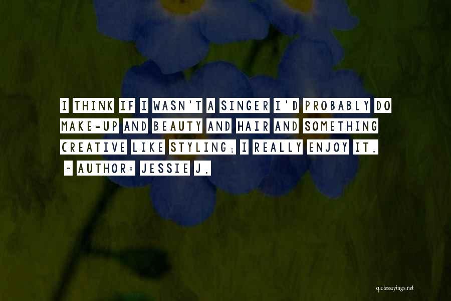 Jessie J. Quotes 538752