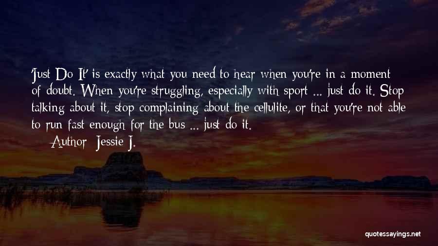 Jessie J. Quotes 553406