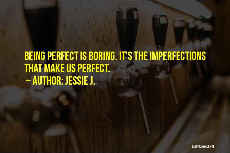 Jessie J. Quotes 560311