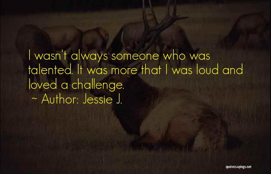 Jessie J. Quotes 868555