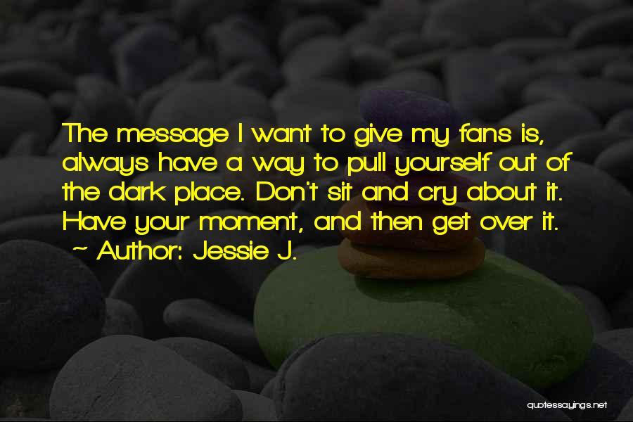 Jessie J. Quotes 892083