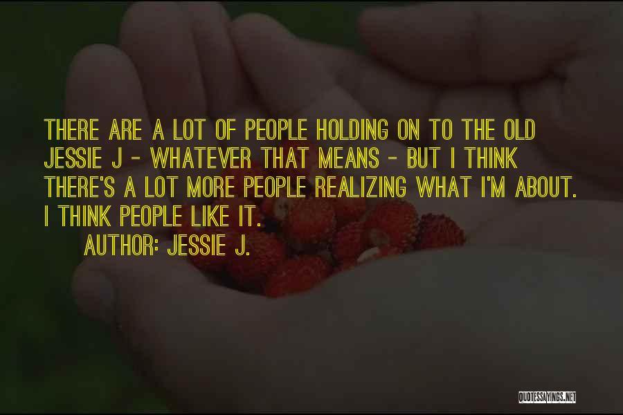 Jessie J. Quotes 978965