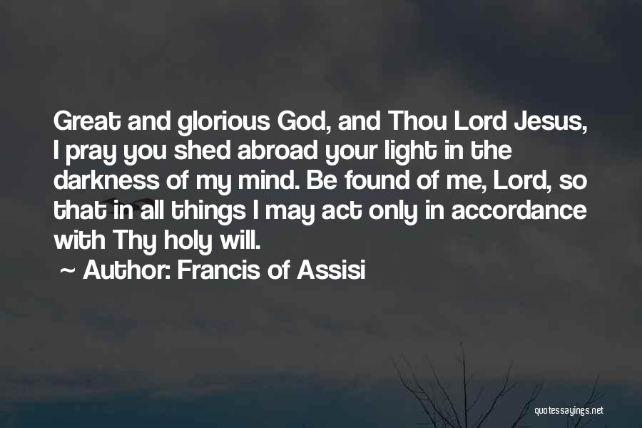 Jesus And Light Quotes By Francis Of Assisi