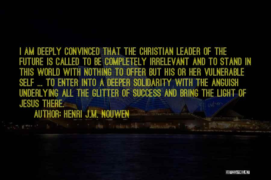 Jesus And Light Quotes By Henri J.M. Nouwen
