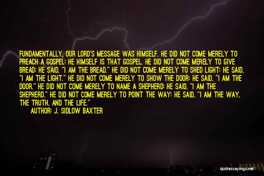 Jesus And Light Quotes By J. Sidlow Baxter