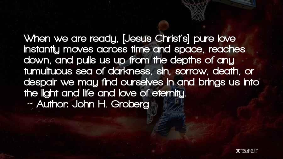 Jesus And Light Quotes By John H. Groberg