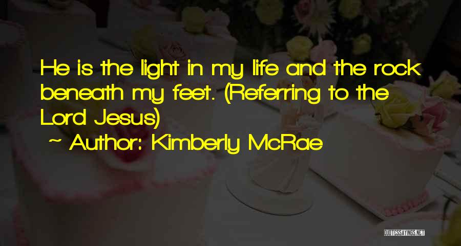 Jesus And Light Quotes By Kimberly McRae