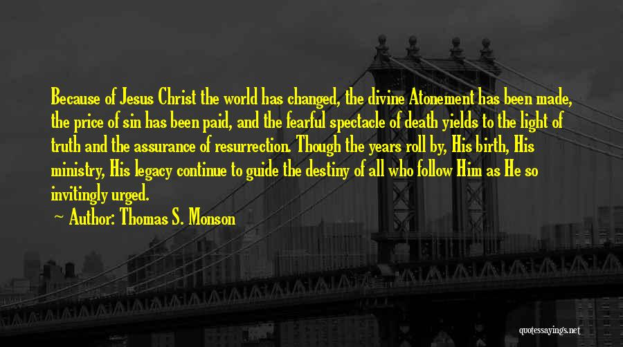 Jesus And Light Quotes By Thomas S. Monson
